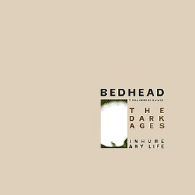 Bedhead - The Dark Ages (1996)