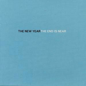 The New Year - The End is Near (2004)
